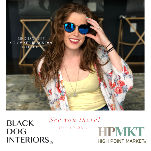 Black Dog Interiors goes to Fall Market 2019
